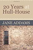 20 Years at Hull-House, Jane Addams, 1619491583