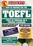 How to Prepare for the Toefl Test: Test of English As a Foreign Language (Barron's How to Prepare for the TOEFL Ibt (W/CD))