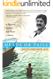 HEADS OR TAILS: A Physician's Journey from Doctor to Patient