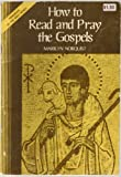 img - for How to Read and Pray the Gospels (Handbook of the Bible Series) book / textbook / text book