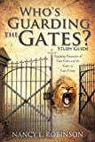 Who S Guarding the Gates Study Guide, Nancy Robinson, 162419186X