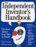 img - for The Independent Inventor's Handbook: The Best Advice from Idea to Payoff book / textbook / text book