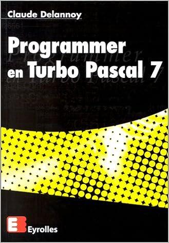Programmer en Turbo Pascal 7: Claude Delannoy: 9782212089868: Amazon.com: Books