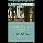A Perfectly Good Family | Lionel Shriver