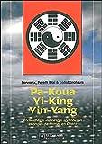 Pa-Koua, Yi-King, Yin-Yang en radiesthésie