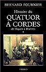 L'Histoire du quatuor à cordes - De Haydn à Brahms, tome 1 par Fournier