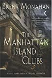 The Manhattan Island Clubs, Brent Monahan, 0312303599