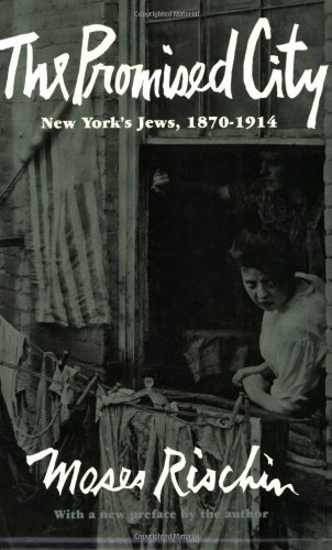 The Promised City: New York's Jews, 1870–1914, Revised Edition (Harvard Paperback)