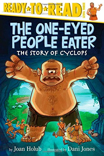 The One-Eyed People Eater: The Story of Cyclops (Ready-to-Reads) (Romans 1 8 And The Natural World)