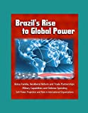 This military study assesses the rise of Brazil as a global power. To examine this, the research takes an international relations approach to measure power in terms of a state's ability to influence other states. Three aspects that this research focu...