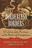 Borderless Borders : U. S. Latinos, Latin Americans, and the Paradox of Interdependence, , 1566396190