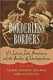 Borderless Borders : U. S. Latinos, Latin Americans, and the Paradox of Interdependence, Frank Bonilla, 1566396190