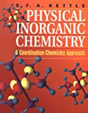 Physical Inorganic Chemistry : A Coordination Chemistry Approach, Kettle, S. F. A., 0198504047