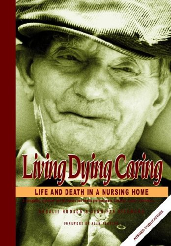 Living, Dying, Caring: Life and Death in a Nursing Home