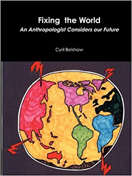 Book Fixing the World: An Anthropologist Considers Our Future