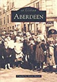 Aberdeen (Archive Photographs: Images of Scotland)