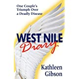 West Nile Diary: One Couple's Triumph Over a Deadly Diseaseby Kathleen Gibson