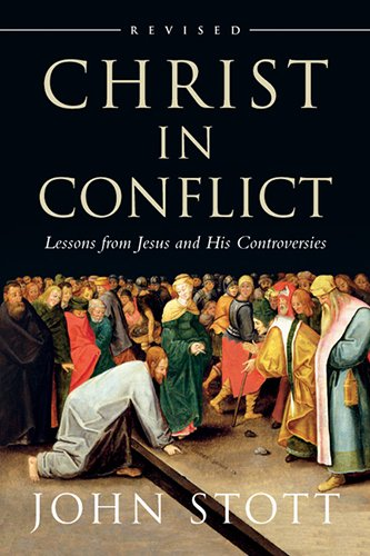 Download Christ in Conflict: Lessons from Jesus and His Controversies pdf epub