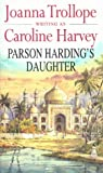 Front cover for the book Parson Harding's Daughter by Caroline Harvey