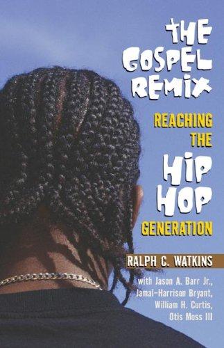 The Gospel Remix: Reaching the Hip Hop Generation