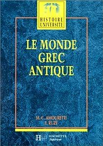Le monde grec antique par Amouretti
