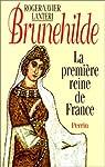 Brunehilde, la première reine de France par Lantéri