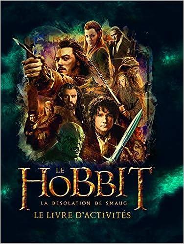 Hobbit La D Solation De Smaug Le Livre D Activit S Le