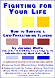 Fighting for Your Life, Jerome Wolfe, 0967629608
