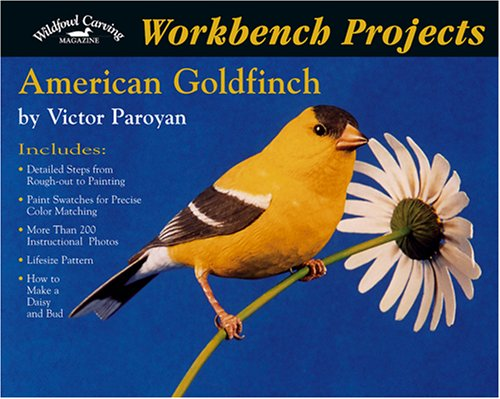Workbench Projects: American Goldfinch (Wildfowl Carving Magazine Workbench Projects) by Wildfowl Carving Magazine