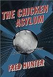 The Chicken Asylum, Fred Hunter, 0312271174