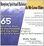 Keeping Spiritual Balance As We Grow Older, Molly Srode and Bernie Srode, 1594730423