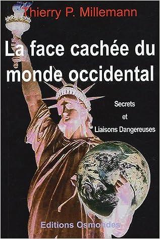 Lire en ligne La face cachée du monde occidental : Secrets et liaisons dangereuses pdf ebook