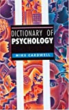 Dictionary of Psychology, Derek Partridge and Mike Cardwell, 1579580645