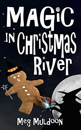 Magic in Christmas River: A Christmas Cozy Mystery (Christmas River Cozy Book 7) -
