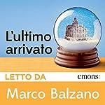 L'ultimo arrivato | Marco Balzano