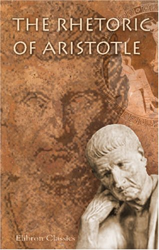 The Rhetoric of Aristotle: Translated with Analysis and Critical Notes PDF