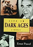 Life in Dark Ages, Ernst Pawel, 0880641681