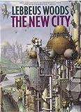 The New City, Lebbeus Woods, 0671768123