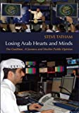 Losing Arab Hearts and Minds: The Coalition, Al-Jazeera and Muslim Public Opinion