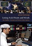 Losing Arab Hearts and Minds, Steve Tatham, 0972557237