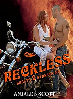 Reckless (Sheets 2 Streets MC Book 1) by [Scott, Anjalee]