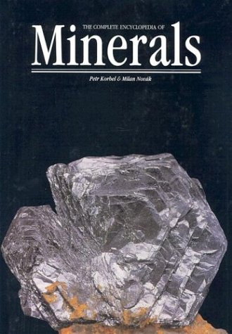 The Complete Encyclopedia of Minerals (Rocks, Minerals and Gemstones)