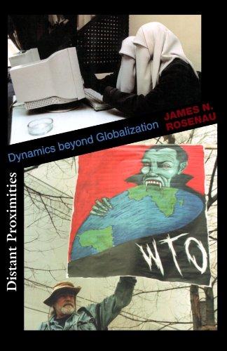 Distant Proximities: Dynamics beyond Globalization