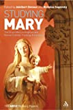 Studying Mary : The Virgin Mary in Anglican and Catholic Theology and Devotion, Sagovsky, Nicholas, 0567032310