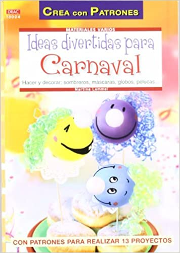 IDEAS DIVERTIDAS PARA CARNAVAL: LAMMEL MARTINA: 9788498742244: Amazon.com: Books
