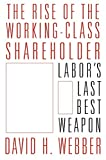 #4: The Rise of the Working-Class Shareholder: Labor's Last Best Weapon