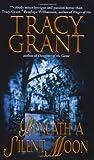 Beneath a Silent Moon, Tracy Grant, 0061032107