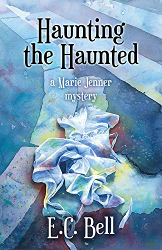 Haunting the Haunted (A Marie Jenner Mystery Book 6) by [Bell, E. C.]