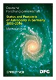 Status and Prospects of Astronomy in Germany 2003-2016, , 3527319107