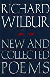 New and Collected Poems, Richard Wilbur, 0151652058
